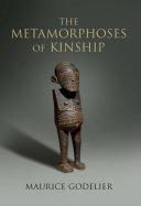 The Metamorphoses of Kinship