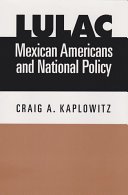 LULAC  Mexican Americans  and National Policy