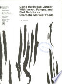 Using Hardwood Lumber with Insect, Fungus, and Bird Defects as Character-marked Woods