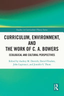 Curriculum  Environment  and the Work of C  A  Bowers