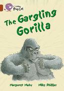 The Gargling Gorilla
