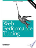 """Web Performance Tuning: Speeding Up the Web"" by Patrick Killelea"