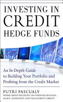 Investing in Credit Hedge Funds  An In Depth Guide to Building Your Portfolio and Profiting from the Credit Market