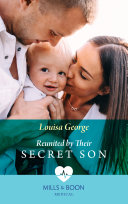 Reunited By Their Secret Son  Mills   Boon Medical