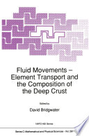 Fluid Movements     Element Transport and the Composition of the Deep Crust
