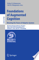 Foundations of Augmented Cognition  Directing the Future of Adaptive Systems
