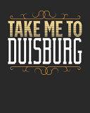 Take Me to Duisburg