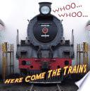 Whooo  Whooo    Here Come The Trains