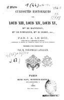 Curiosités historiques sur Louis XIII, Louis XIV, Louis XV, Mme de Maintenon, Mme de Pompadour, Mme du Barry, etc