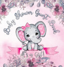 It S A Girl Baby Shower Guest Book Book PDF