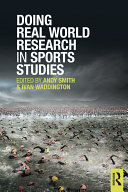 Doing Real World Research in Sports Studies
