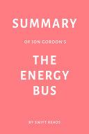 Summary of Jon Gordon's The Energy Bus by Swift Reads Pdf/ePub eBook