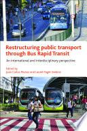 Restructuring Public Transport Through Bus Rapid Transit