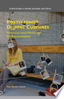 """Postfeminist Digital Cultures: Femininity, Social Media, and Self-Representation"" by Amy Shields Dobson"