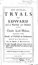 The Several Tryals of Edward Earl of Warwick and Holland  and Charles Lord Mohun  Before the House of Peers