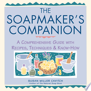 Download The Soapmaker's Companion Free PDF Books - Free PDF