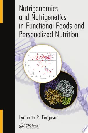 Download Nutrigenomics and Nutrigenetics in Functional Foods and Personalized Nutrition Free Books - Dlebooks.net