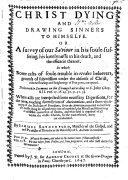 Christ dying and drawing sinners to Himselfe  or a survey of our Saviour in His soule suffering  etc