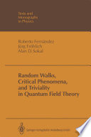 Random Walks Critical Phenomena And Triviality In Quantum Field Theory