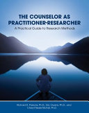 The Counselor As Practitioner Researcher
