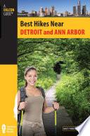 Best Hikes Near Detroit and Ann Arbor