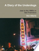 A Diary of the Underdogs  Jazz in the 1960 s in San Francisco Book