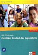 Mit Erfolg zum Zertifikat Deutsch für Jugendliche