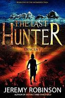 The Last Hunter   Descent  Book 1 of the Antarktos Saga  Book PDF