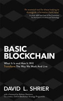 link to Basic blockchain : what it is and how it will transform the way we work and live in the TCC library catalog