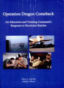 Operation Dragon Comeback  Air Education and Training Command s Response to Hurricane Katrina