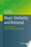 Music Similarity and Retrieval An Introduction to Audio- and Web-Based Strategies