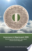 Governance In Nigeria Post 1999 Revisiting The Democratic New Dawn Of The Fourth Republic