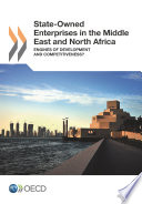 State-Owned Enterprises in the Middle East and North Africa Engines of Development and Competitiveness?