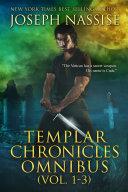 The Templar Chronicles Omnibus (Vol. 1-3)