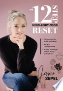 The 12 Step Mind Body Food Reset