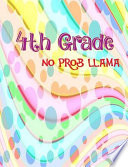 4th Grade No Prob Llama: Student Composition Notebook, 120 Pages Wide Ruled Lined Notebook for School.