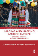 Imaging and Mapping Eastern Europe