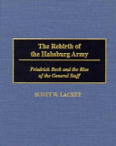 Pdf The Rebirth of the Habsburg Army: Friedrich Beck and the Rise of the General Staff Telecharger
