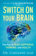 Switch On Your Brain: The Key to Peak Happiness, Thinking, ...