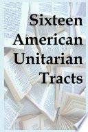Sixteen American Unitarian Tracts