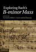 Exploring Bach's B-minor Mass