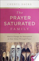 The Prayer Saturated Family