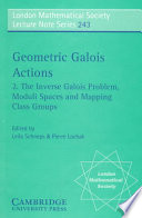 Geometric Galois Actions Volume 2 The Inverse Galois Problem Moduli Spaces And Mapping Class Groups