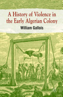 A History of Violence in the Early Algerian Colony [Pdf/ePub] eBook