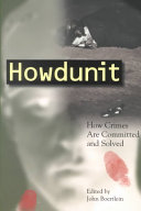 Howdunit: How Crimes are Committed and Solved