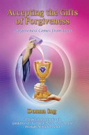 Accepting the Gifts of Forgiveness [Pdf/ePub] eBook