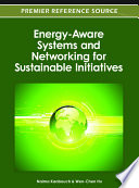 Energy Aware Systems and Networking for Sustainable Initiatives