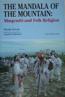 Mandala of The Mountain The  Shugendo    and Folk Religion