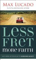 Less Fret, More Faith