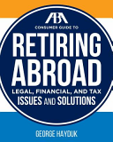 The ABA Consumer Guide to Retiring Abroad
